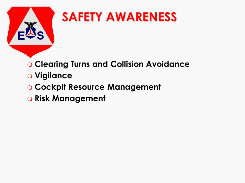 SAFETY AWARENESS Clearing Turns and Collision Avoidance Vigilance