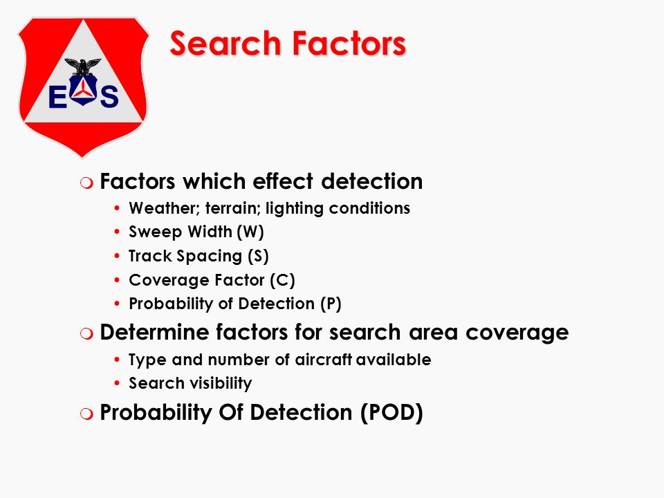 Search Factors Factors which effect detection