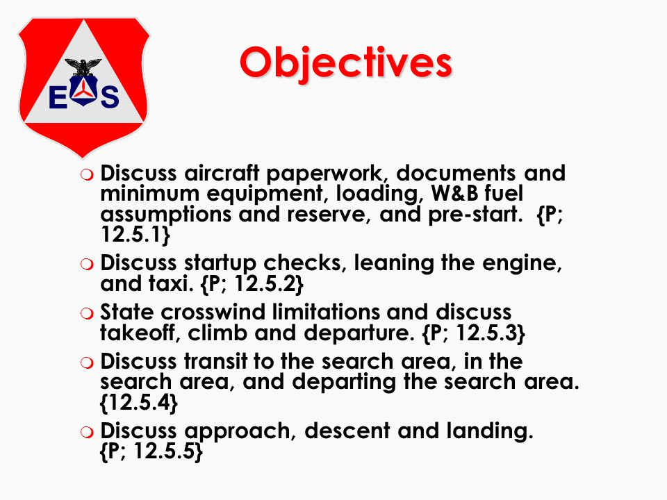 Objectives Discuss aircraft paperwork, documents and minimum equipment, loading, W&B fuel assumptions and reserve, and pre-start. {P; 12.5.1}