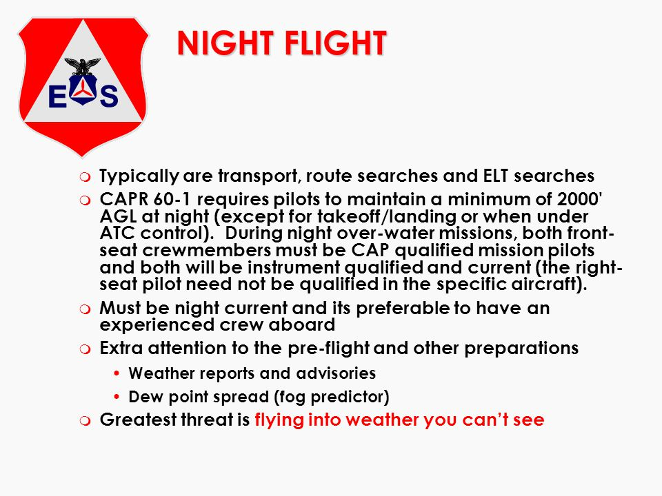 NIGHT FLIGHT Typically are transport, route searches and ELT searches