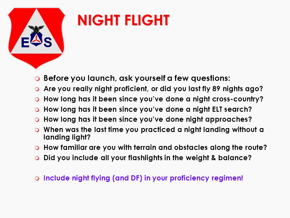 NIGHT FLIGHT Before you launch, ask yourself a few questions: