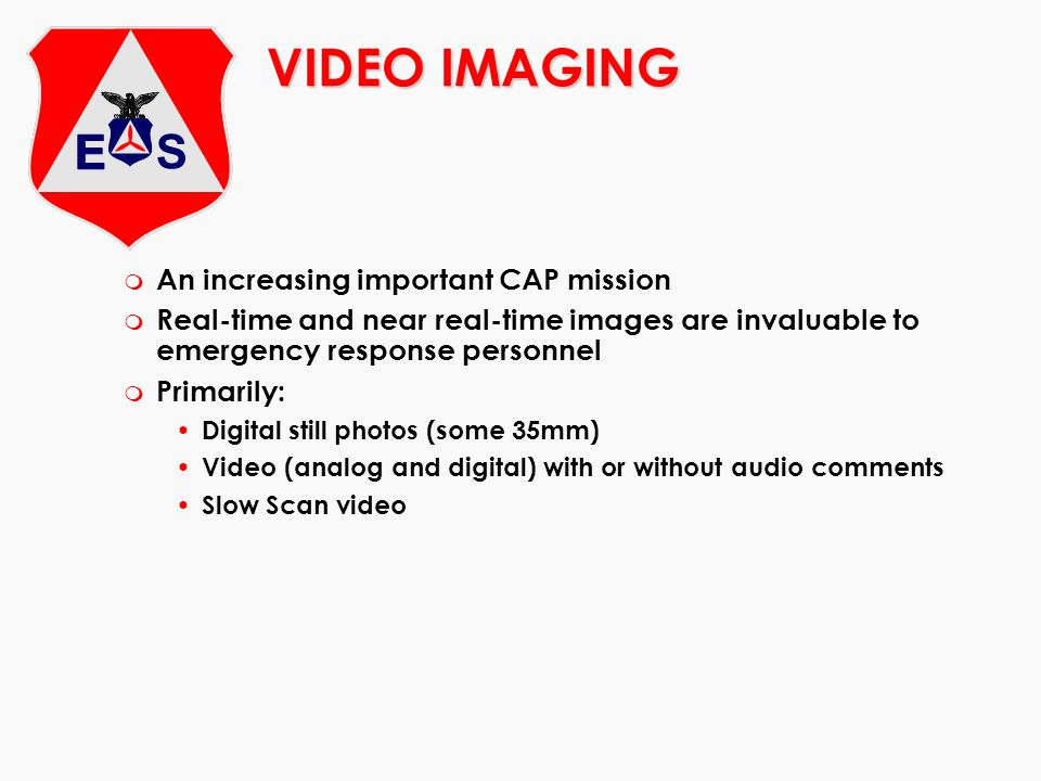 VIDEO IMAGING An increasing important CAP mission