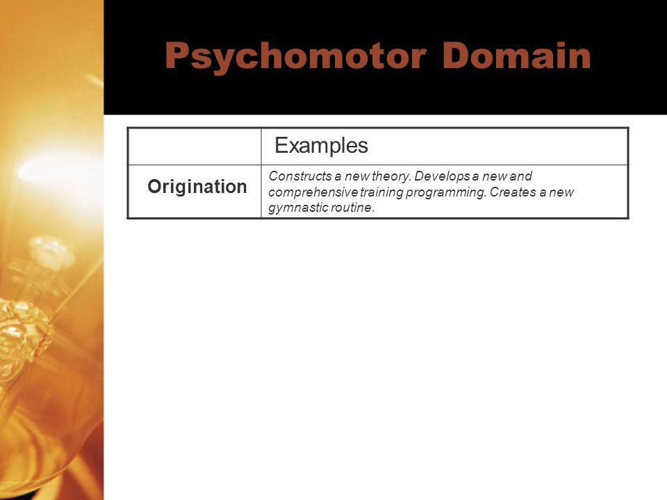 Psychomotor Domain Origination Examples