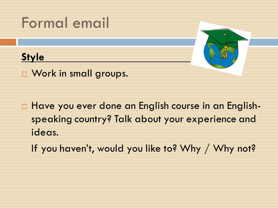 Formal email Style Work in small groups.