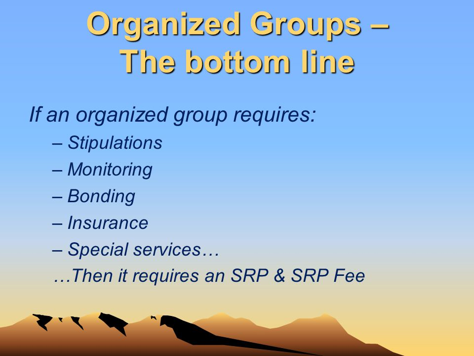 Organized Groups – The bottom line