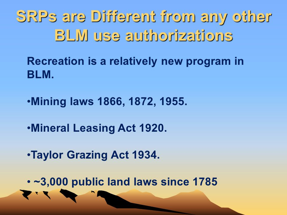 SRPs are Different from any other BLM use authorizations