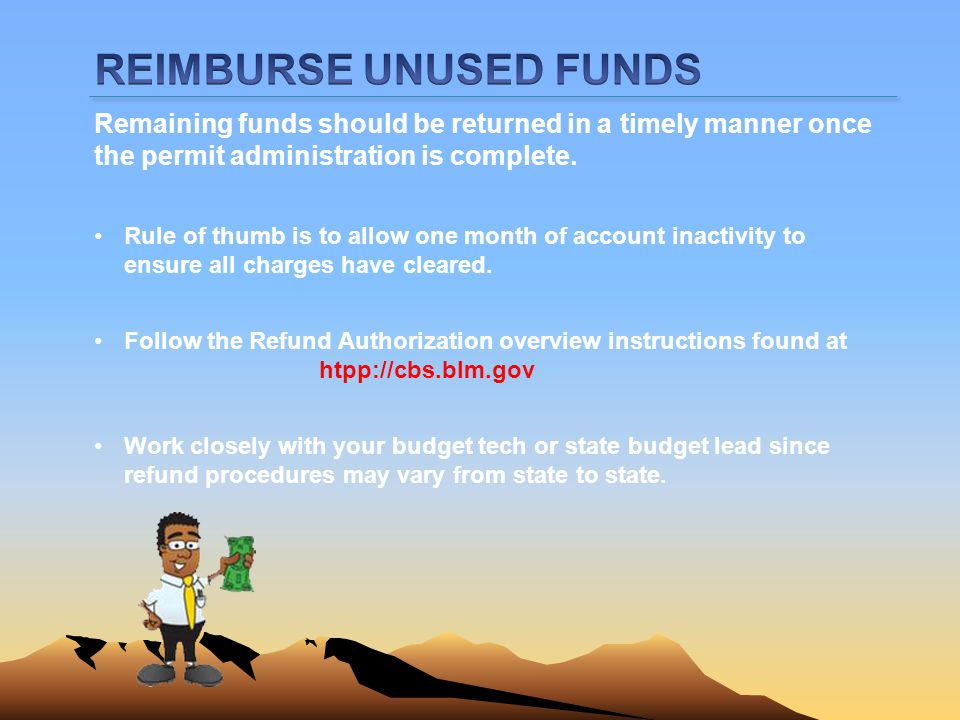 REIMBURSE UNUSED FUNDS