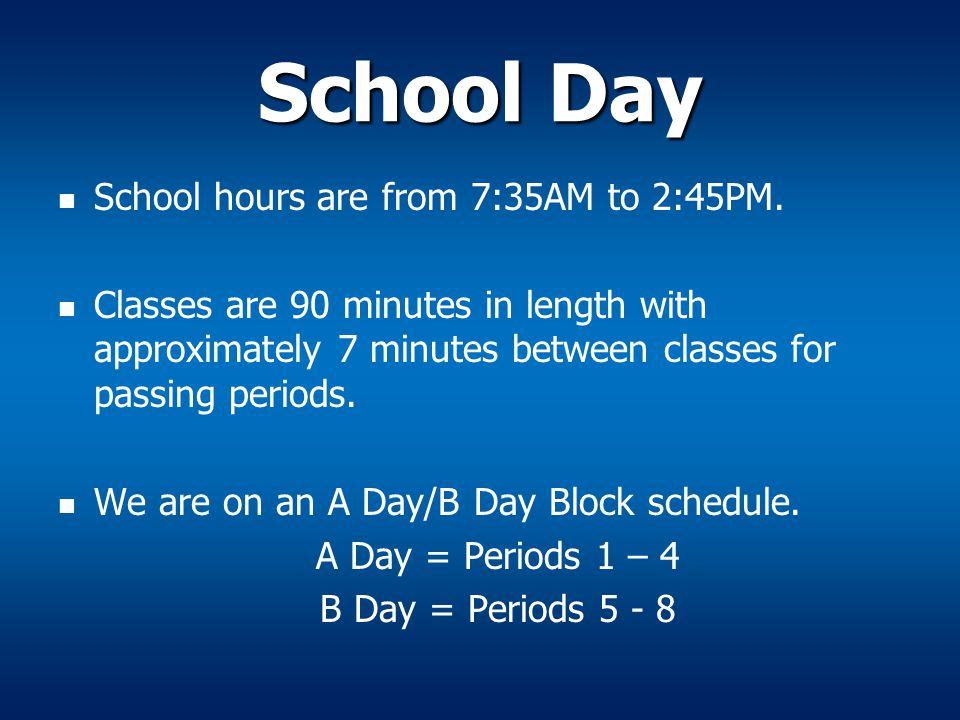 School Day School hours are from 7:35AM to 2:45PM.