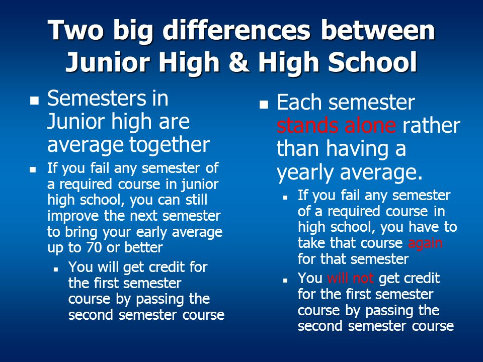 Two big differences between Junior High & High School