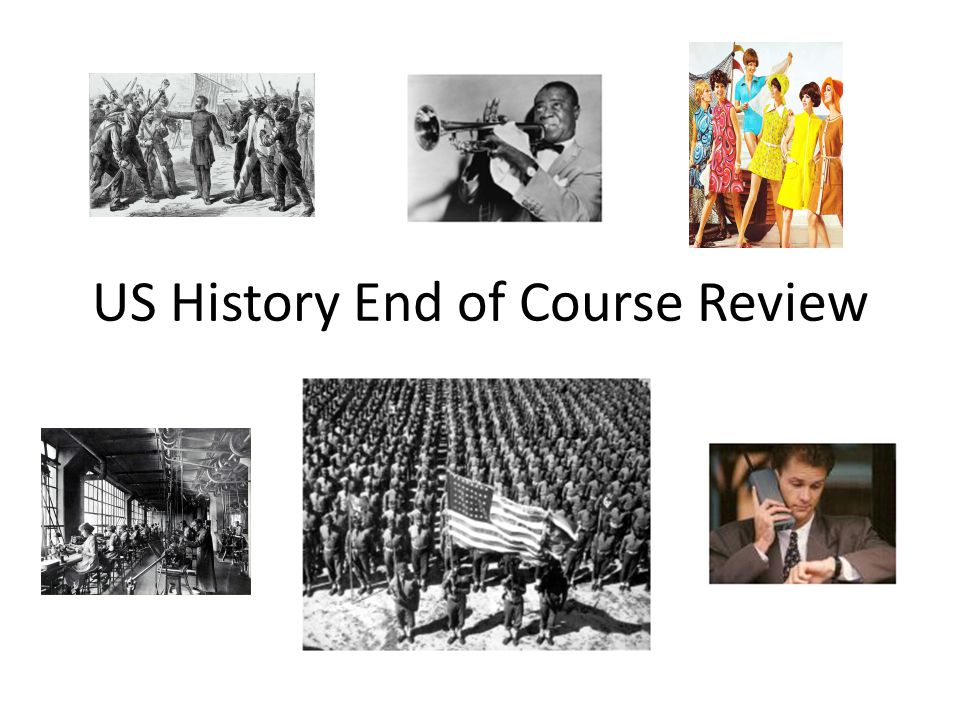 US History End of Course Review