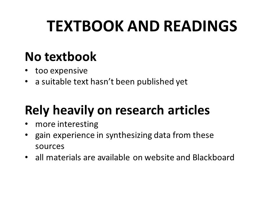 TEXTBOOK AND READINGS No textbook Rely heavily on research articles
