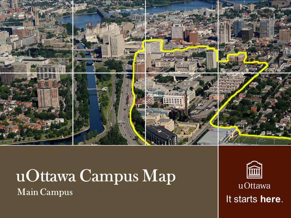 uOttawa Campus Map Main Campus It starts here.