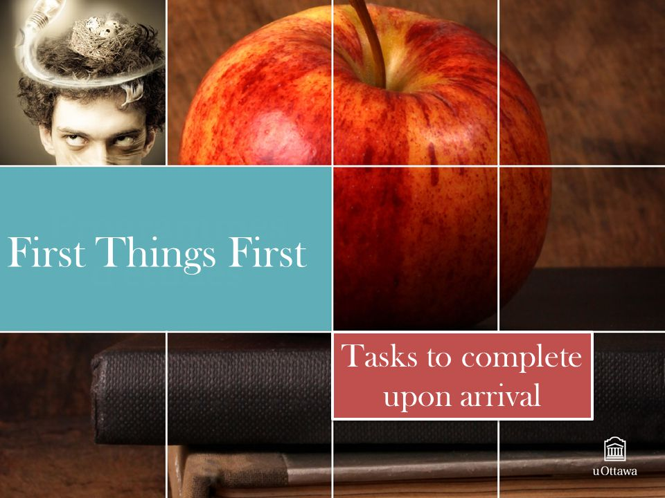 Tasks to complete upon arrival