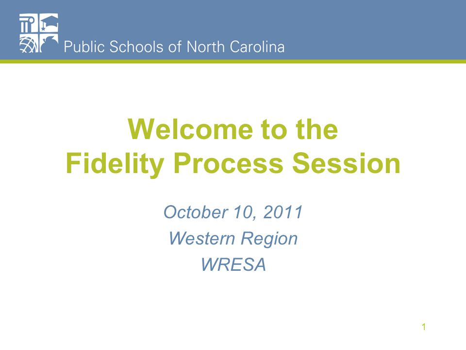 Welcome to the Fidelity Process Session