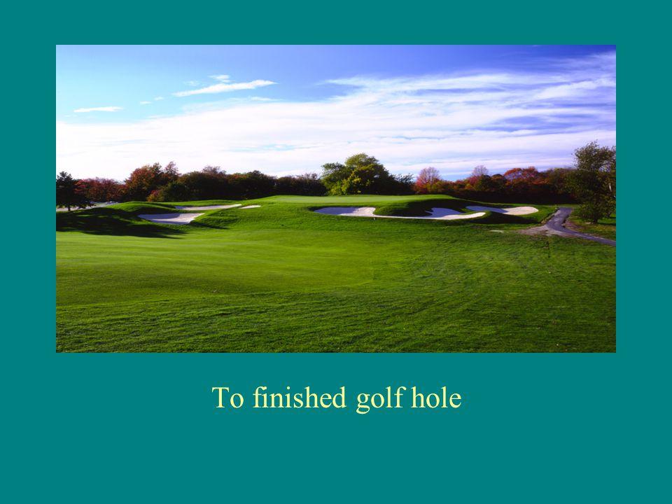 To finished golf hole