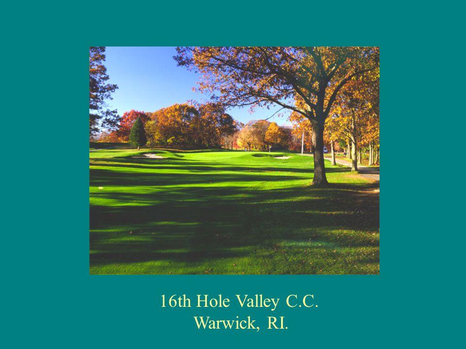 16th Hole Valley C.C. Warwick, RI.
