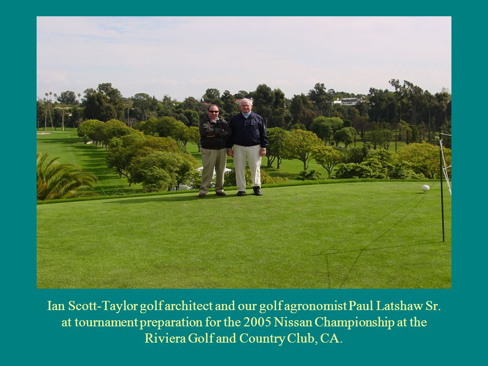 Ian Scott-Taylor golf architect and our golf agronomist Paul Latshaw Sr.