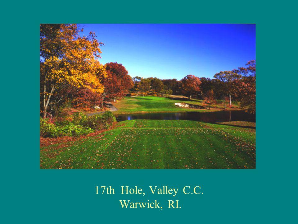 17th Hole, Valley C.C. Warwick, RI.