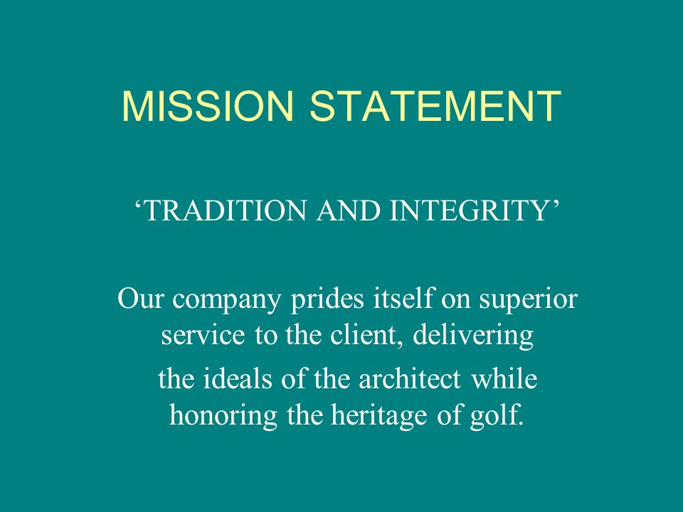 MISSION STATEMENT 'TRADITION AND INTEGRITY'