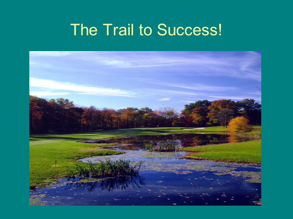 The Trail to Success!