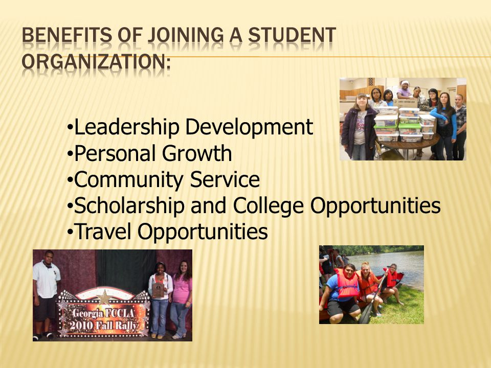 Benefits of Joining a student organization: