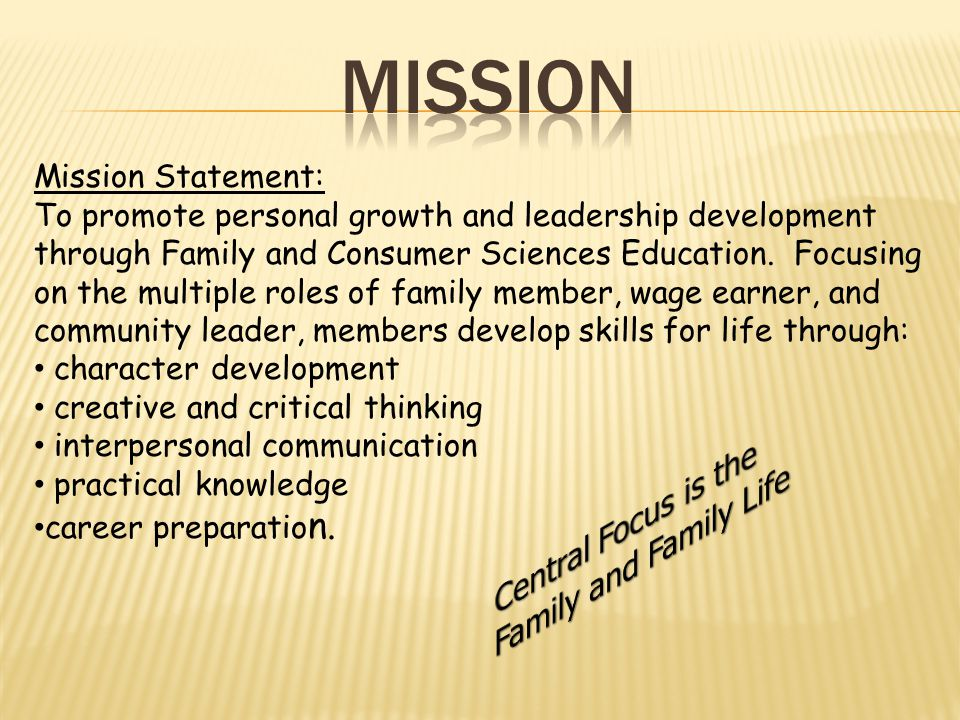 Mission Central Focus is the Family and Family Life Mission Statement: