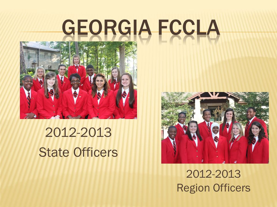Georgia FCCLA 2012-2013 State Officers 2012-2013 Region Officers