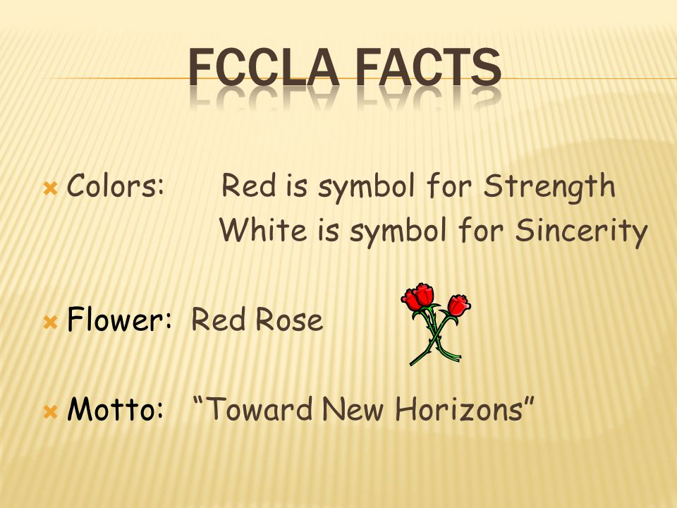 FCCLA FACTS Colors: Red is symbol for Strength