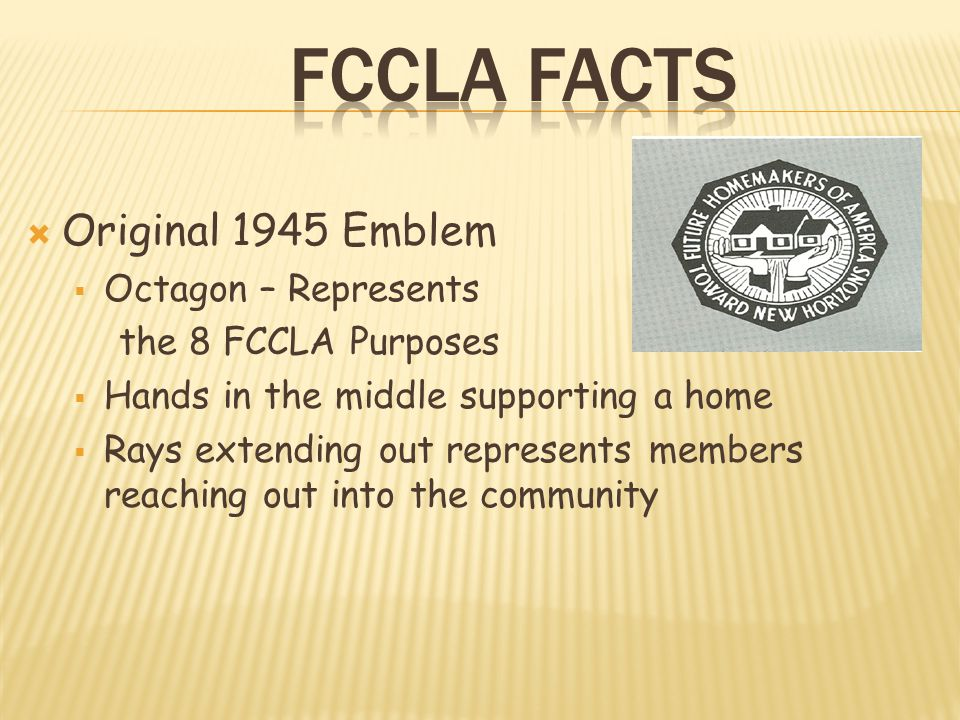 FCCLA facts Original 1945 Emblem Octagon – Represents