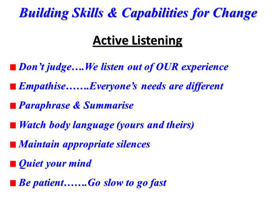 Active Listening Don't judge….We listen out of OUR experience