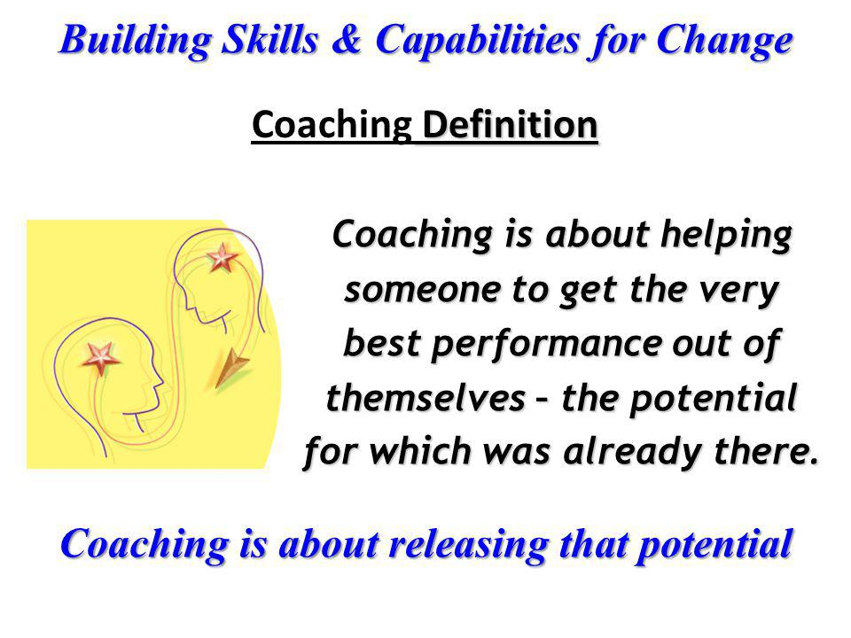 Coaching is about releasing that potential