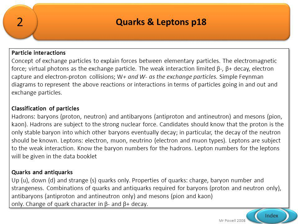 2 Quarks & Leptons p18 Particle interactions