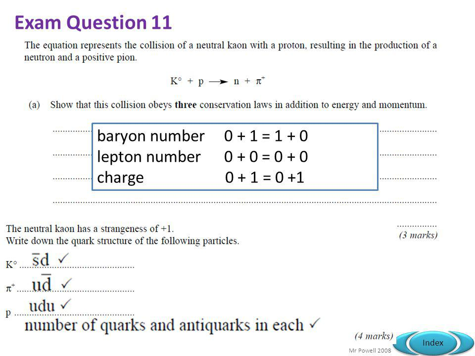 Exam Question 11 baryon number 0 + 1 = 1 + 0