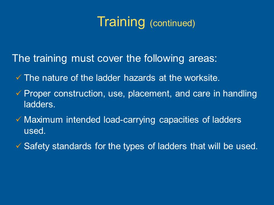 Training (continued) The training must cover the following areas: