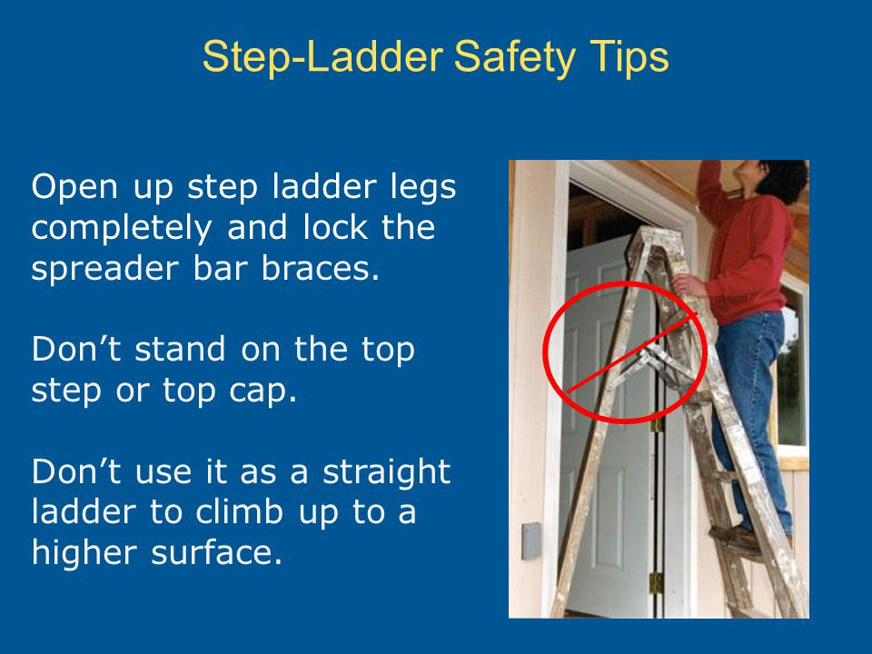 Ladder safety module 1 general ladder use hazards for Ladder safety tips