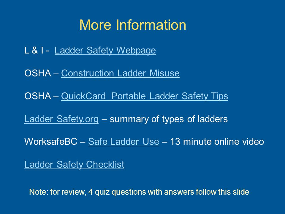 More Information L & I - Ladder Safety Webpage
