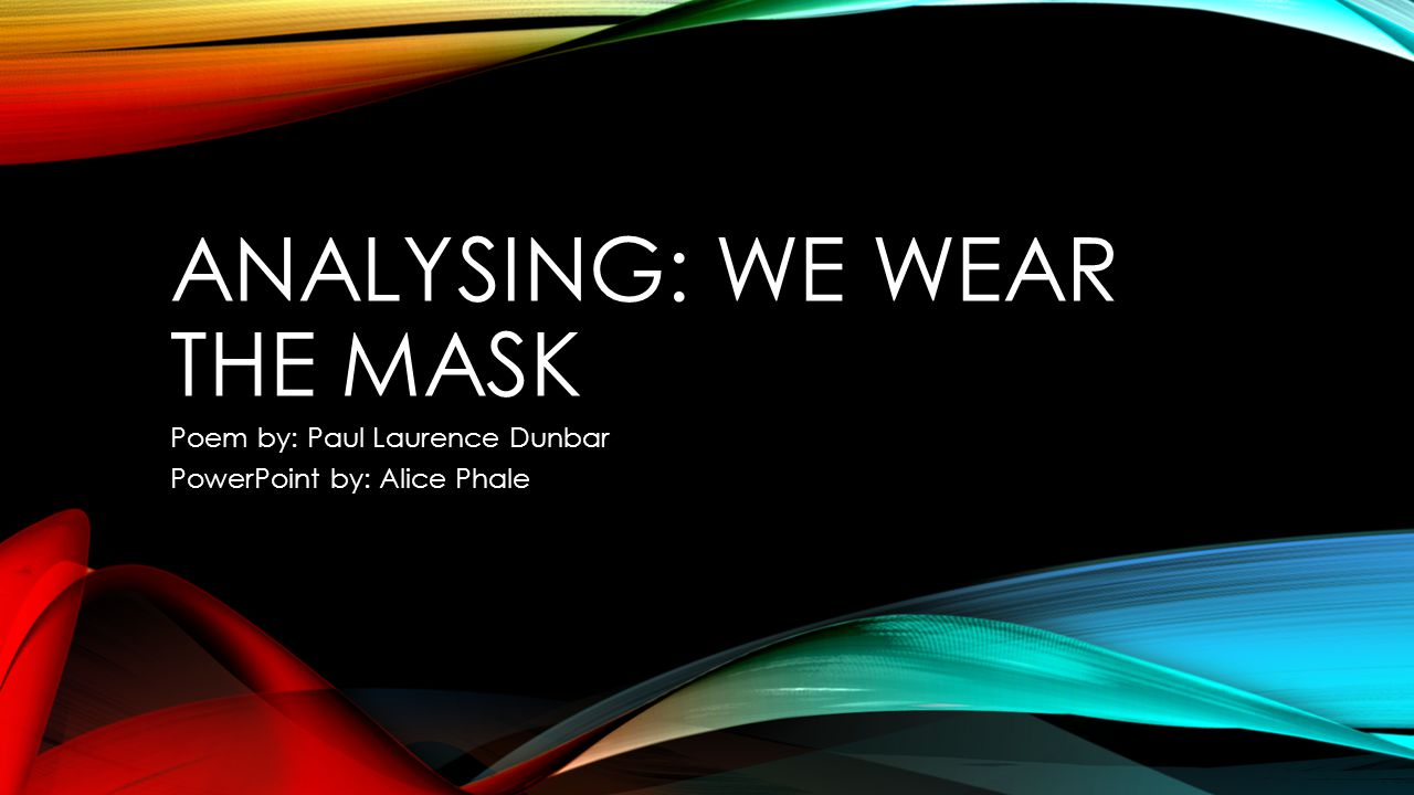 Analysing: We wear the mask