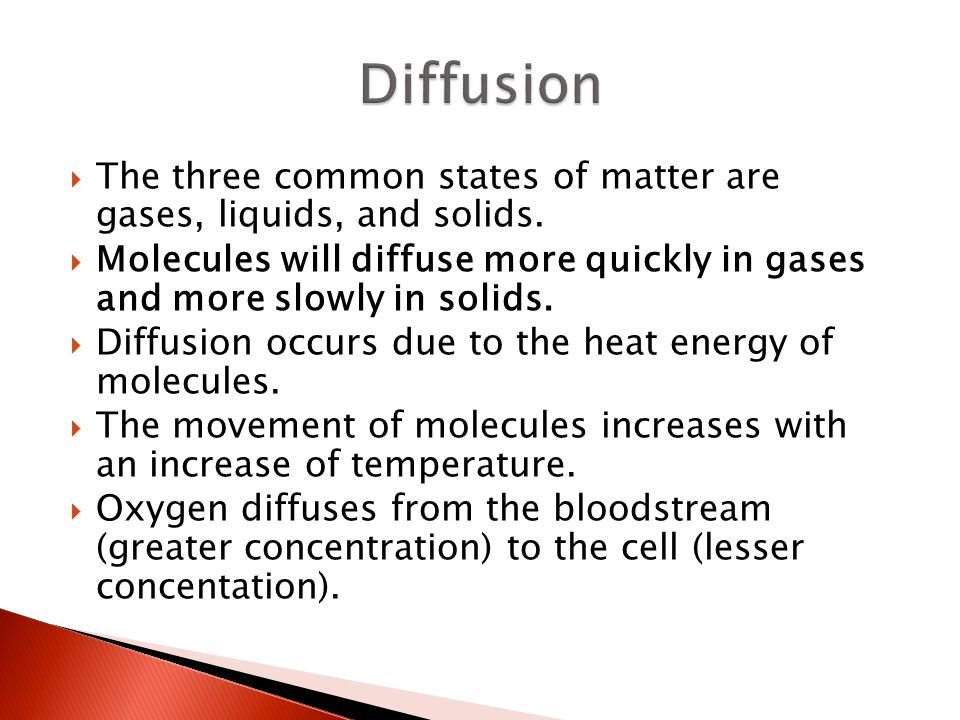 Diffusion The three common states of matter are gases, liquids, and solids.