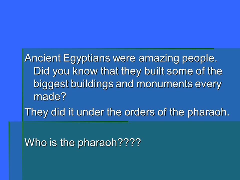 Ancient Egyptians were amazing people