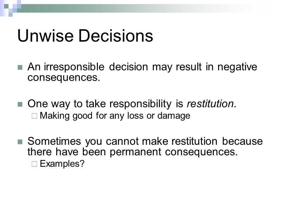 decision making choices consequences Grade 3-5 decision making  the choices they make when applied to health issues, this process gives students the  identify consequences on their own at this .