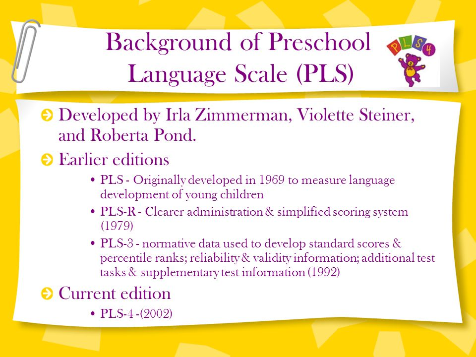 Background of Preschool Language Scale (PLS)