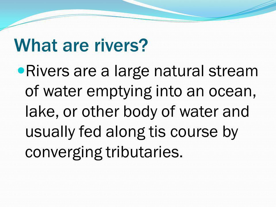 What are rivers