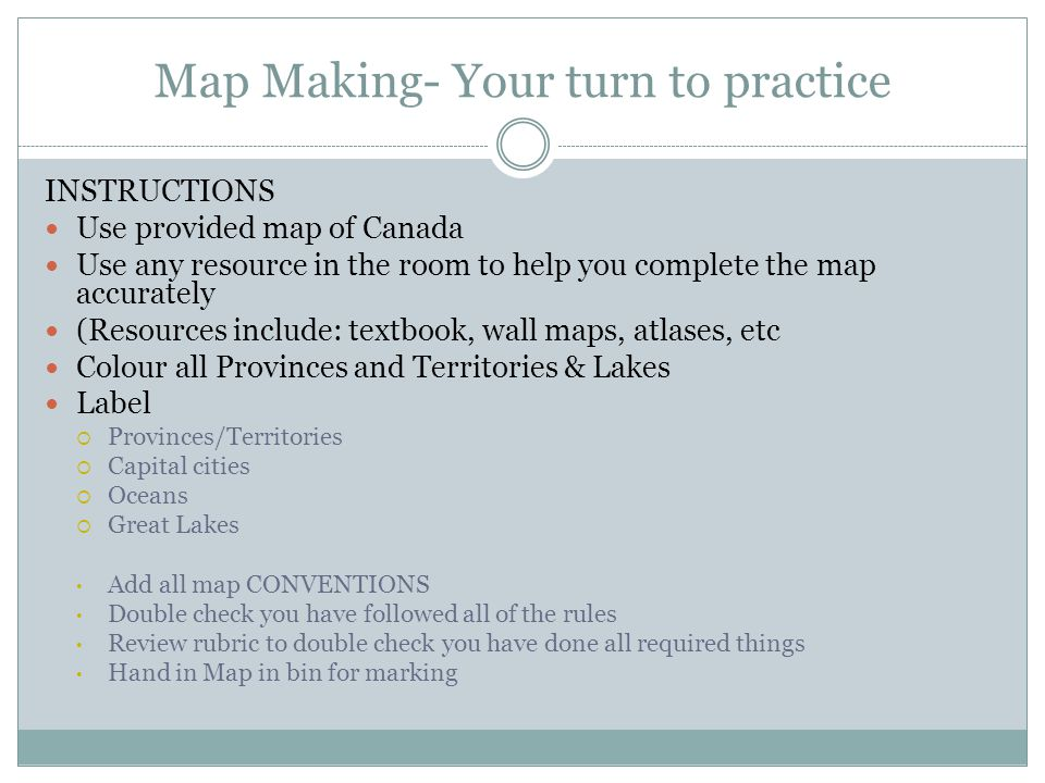 Map Making- Your turn to practice