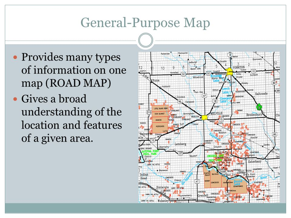 General-Purpose Map Provides many types of information on one map (ROAD MAP)