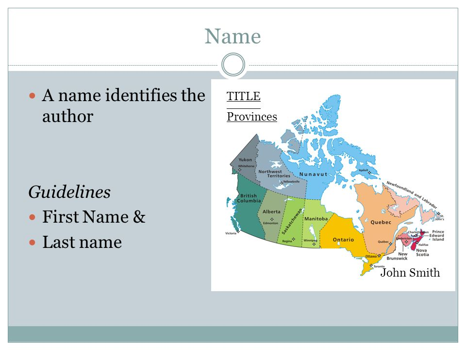 Name A name identifies the author Guidelines First Name & Last name