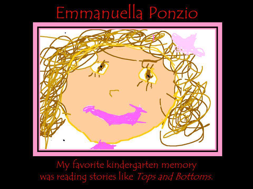 Emmanuella Ponzio My favorite kindergarten memory