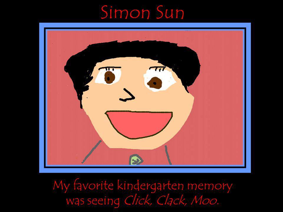 Simon Sun My favorite kindergarten memory