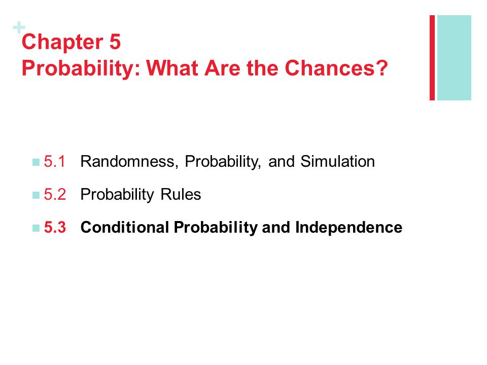 Chapter 5 Probability: What Are the Chances