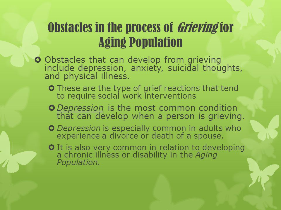 Obstacles in the process of Grieving for Aging Population