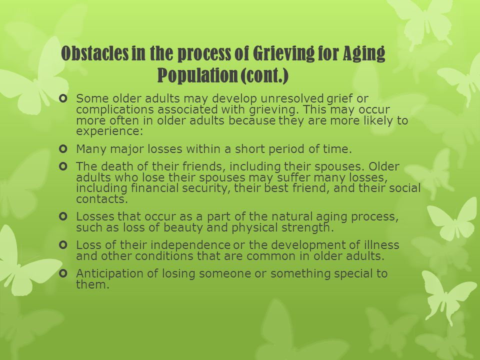 Obstacles in the process of Grieving for Aging Population (cont.)